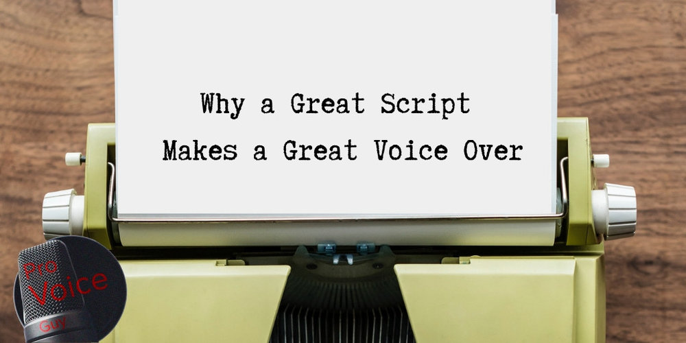 Why-a-Great-Script-Makes-a-Great-Voice-Over.jpg
