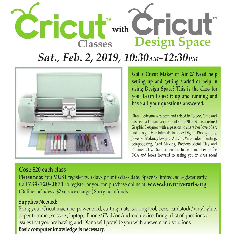 Cricut Classes with Cricut Design Space-02/02/19 — Downriver
