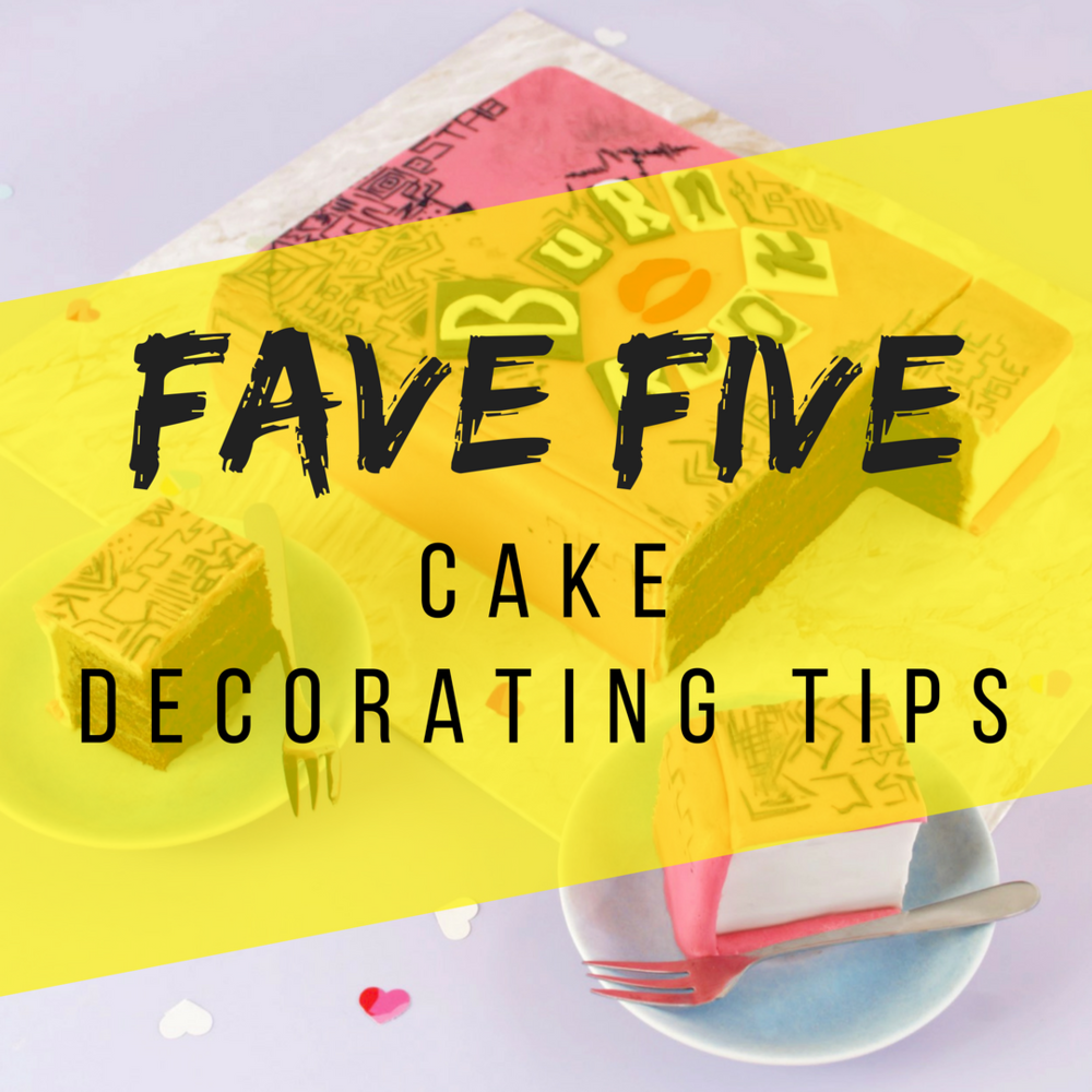 my fave 5 cake decorating tips