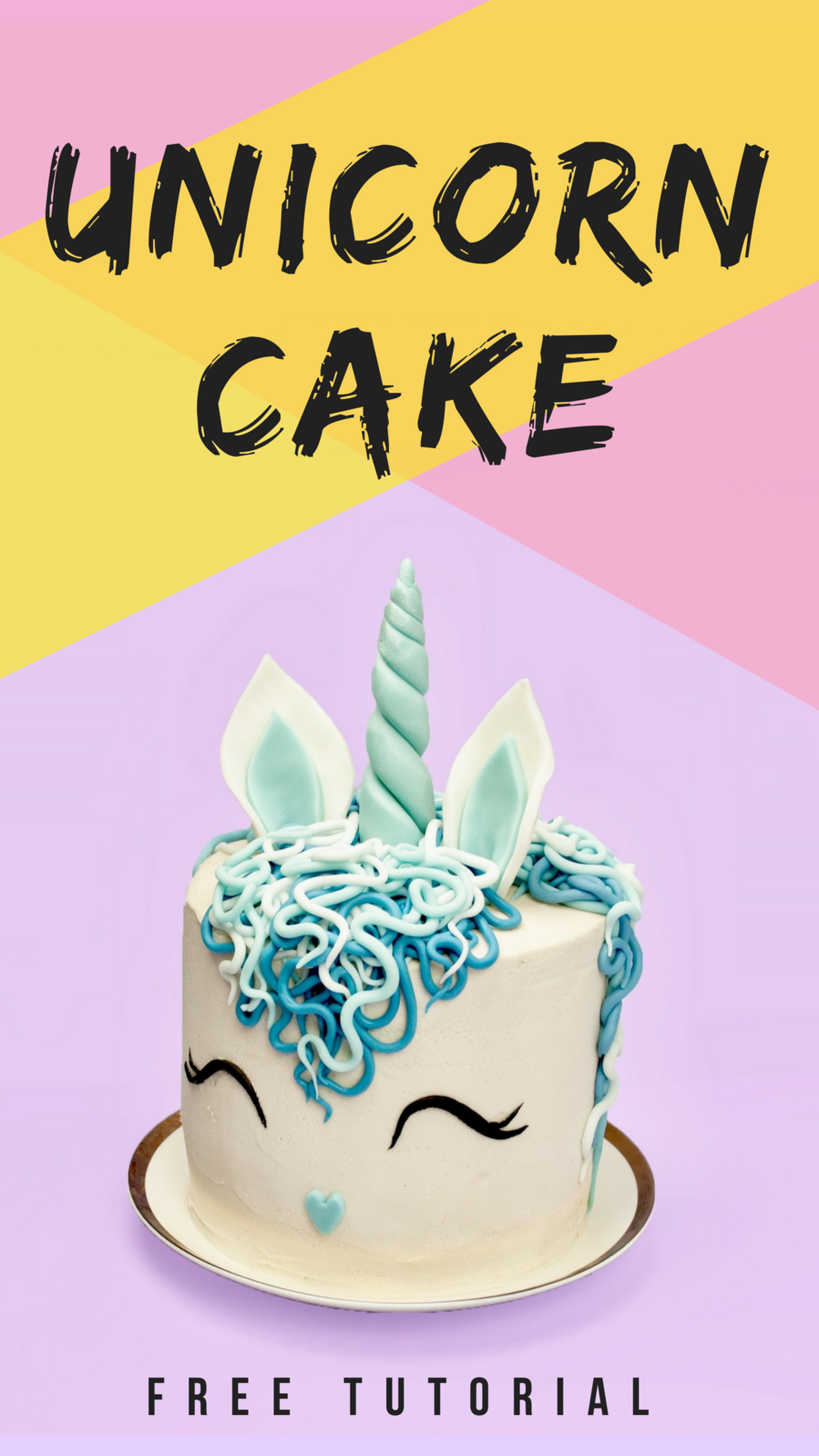 Easy Unicorn Birthday Cake Tutorial