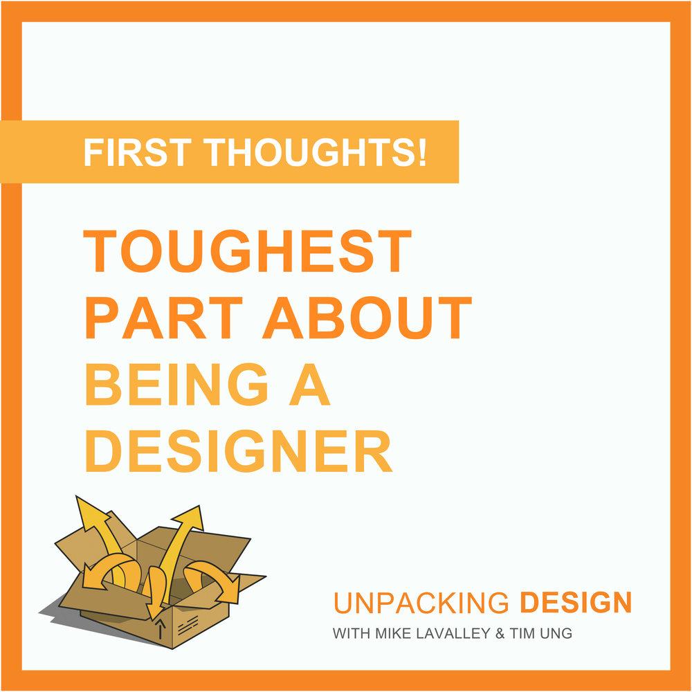 FT - Episode 11 - Toughest Part About Being a Designer.jpg