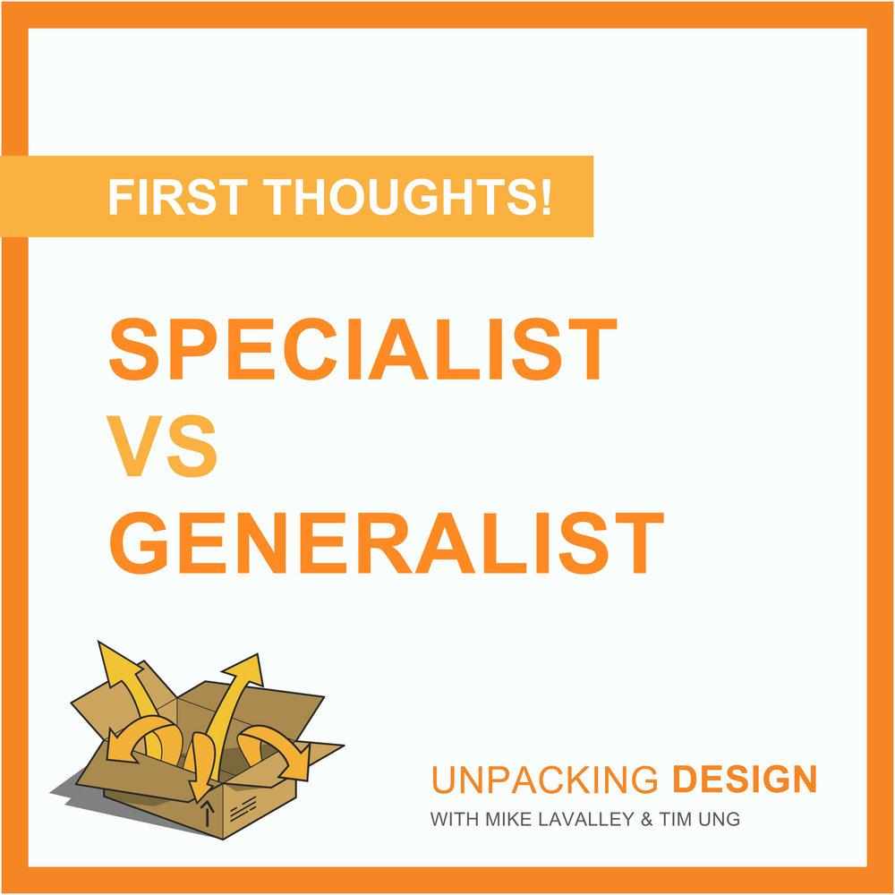 ft - episode 13 - specialist vs generalist.jpg