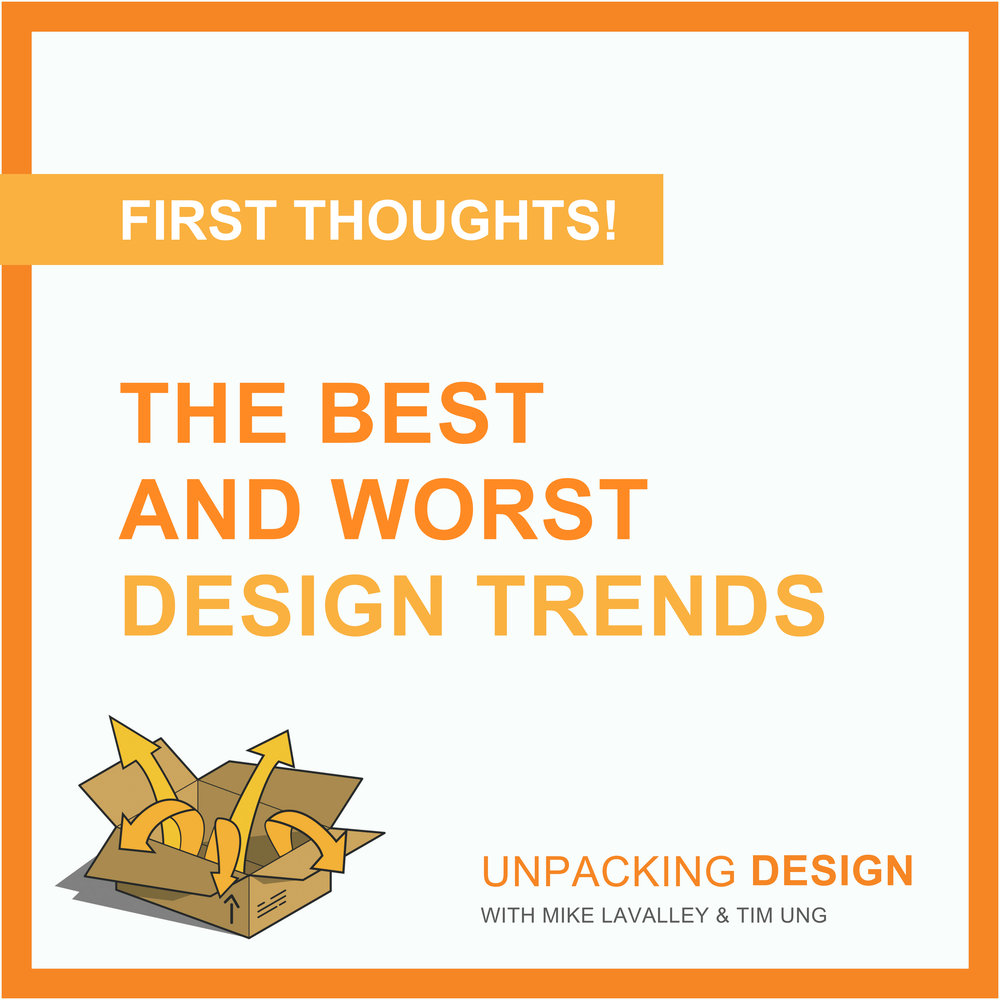 FT - Episode 20 - The Best and Worst Design Trends.jpg