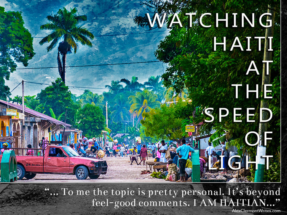 "For Facebook: ""watching Haiti at light speed"" an opinion piece on trump's shithole comment by fiction author Alex Clermont writes"