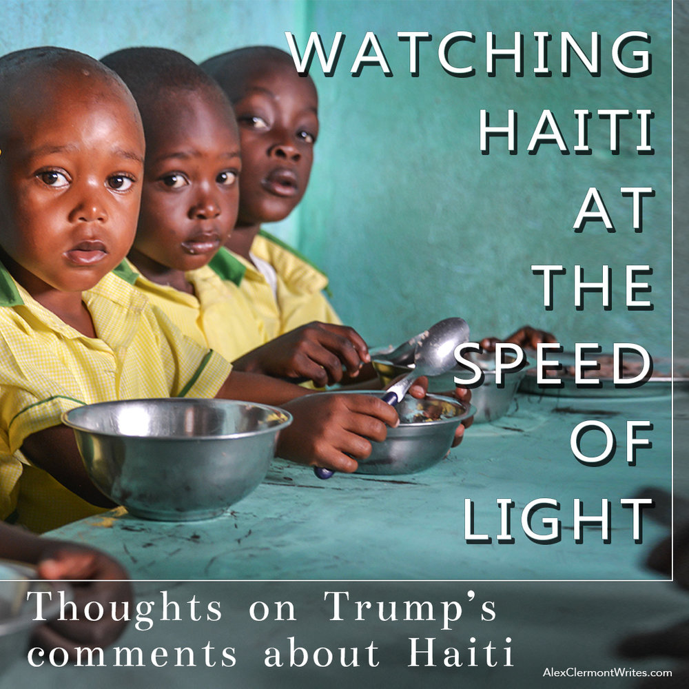 "For Instagram: ""watching Haiti at light speed"" an opinion piece on trump's shithole comment by fiction author Alex Clermont writes"