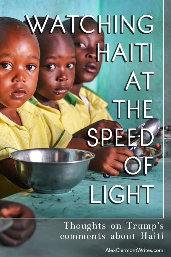 "For Pinterest: ""watching Haiti at light speed"" an opinion piece on trump's shithole comment by fiction author Alex Clermont writes"