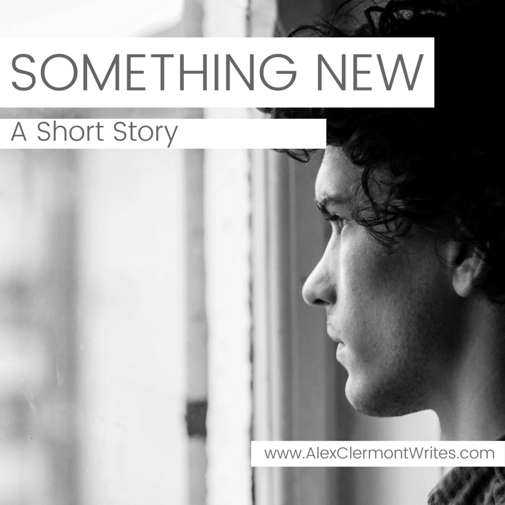 """Something New"" a short story about love and cheating by Alex Clermont writes instagram"