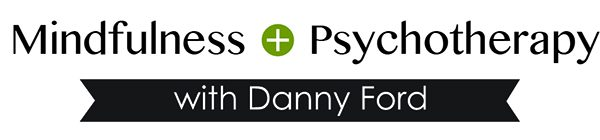 Mindfulness + Psychotherapy with Danny Ford