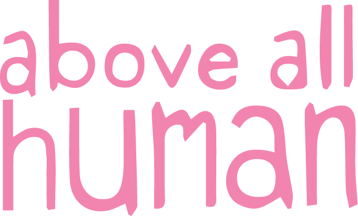 Above All Human