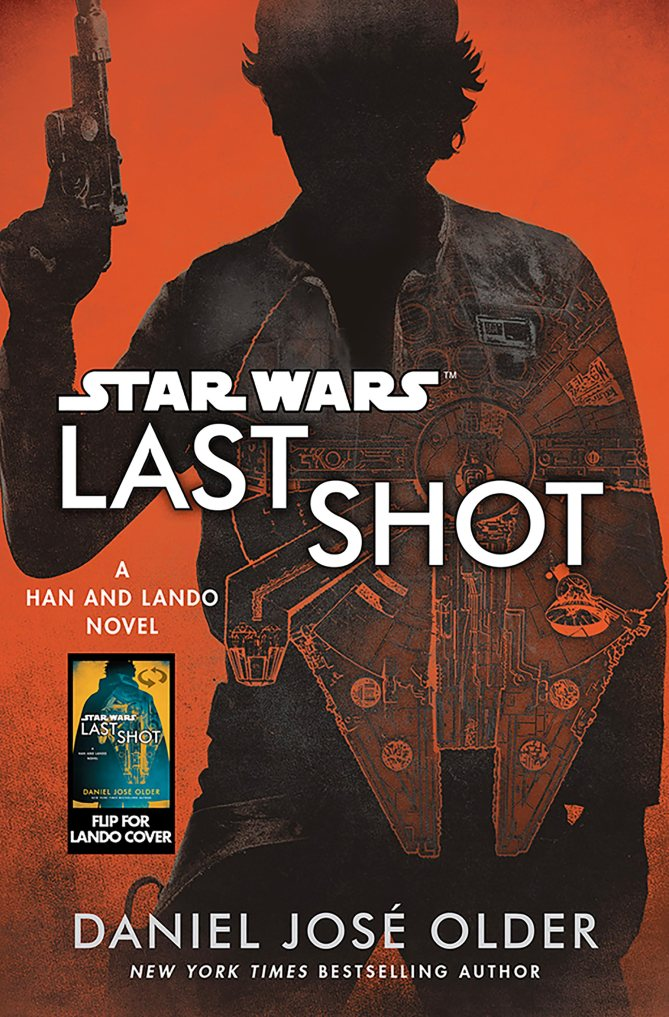 "Last Shot , by Daniel José Older  The author of  Half-Resurrection Blues and  Shadowshaper  has penned this novel that connects three eras in the lives of Han Solo and Lando Calrissian. ""Part of it takes place before the events of  Solo  and focuses on Lando and L3-37,"" Siglain says, referring to Lando's droid sidekick in the new film. ""Part of it takes place between  Solo  and  A New Hope , and that focuses on Han and Chewie, and that's where we get Sana Starros for the first time."" She would be the character, first introduced in the Marvel Comics, who claimed to be married to Han. ""Part of it takes place post- Return of the Jedi , and that's where we see Han, Leia, a very young Ben Solo, and Lando come into the story,"" Siglain adds. The cover is reversible — on one side is Han's silhouette, while Lando's is on the other. There's also a ""convention exclusive"" cover featuring L3 and Chewbacca …"