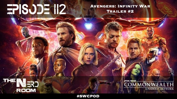 The Nerd Room Episode #112: Avengers: Infinity War Trailer #2 — Star ...