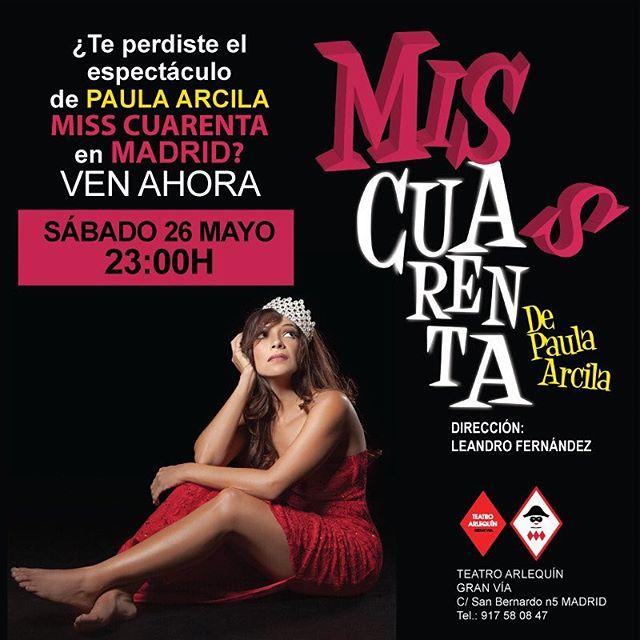 Aun no has visto el espectáculo #misscuarentadepaulaarcila de @paulaarcila  El sábado 26 de mayo, a las 23:00 en el @arlequingranviamadrid  www.teatroarlequingranvia.com