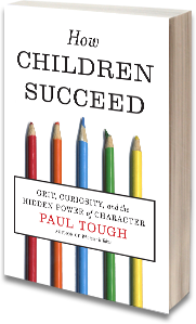Paul Tough How Children Succeed - Paul Tough - How Children Succeed is standard reading for parents, educators and those of us who work to strengthen families to raise successful children. http://www.paultough.com/the-books/how-children-succeed/