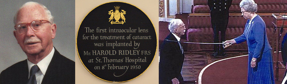 In 1986, Harold Ridley was elected a Fellow of the esteemed Royal Society of London, of which Sir Isaac Newton was an illustrious early member. In 2000, he was knighted by Queen Elizabeth in a ceremony in Buckingham Palace (shown above). He died in 2001, at age 94.