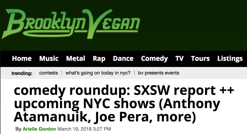 Article in Brooklyn Vegan - One of the brightest new additions to the New York comedy scene has been the Brooklyn Comedy Collective, which currently hosts shows at The Brick Theatre in Williamsburg.