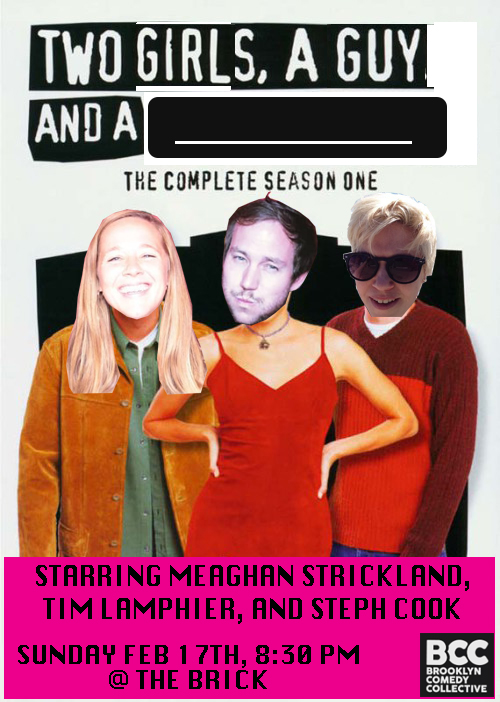 """- Come watch """"2 Girls, a Guy, and a ____"""" filmed live at the Brick.It's a three camera sitcom that follows Steph, Meag and Tim in their adventures of employment.Each episode they get a new job...and get into some trouble! It's a wonderful sitcom to warm your weary heart!"""