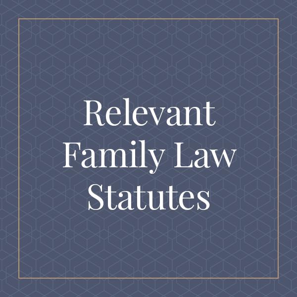 Relevant Family Law Statutes