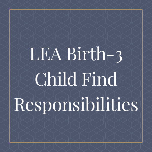 Special Education Law and School Law LEA Birth-3 Child Find Responsibilities Illinois