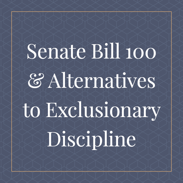 Illinois Senate Bill 100 and Alternatives to Exclusionary Discipline