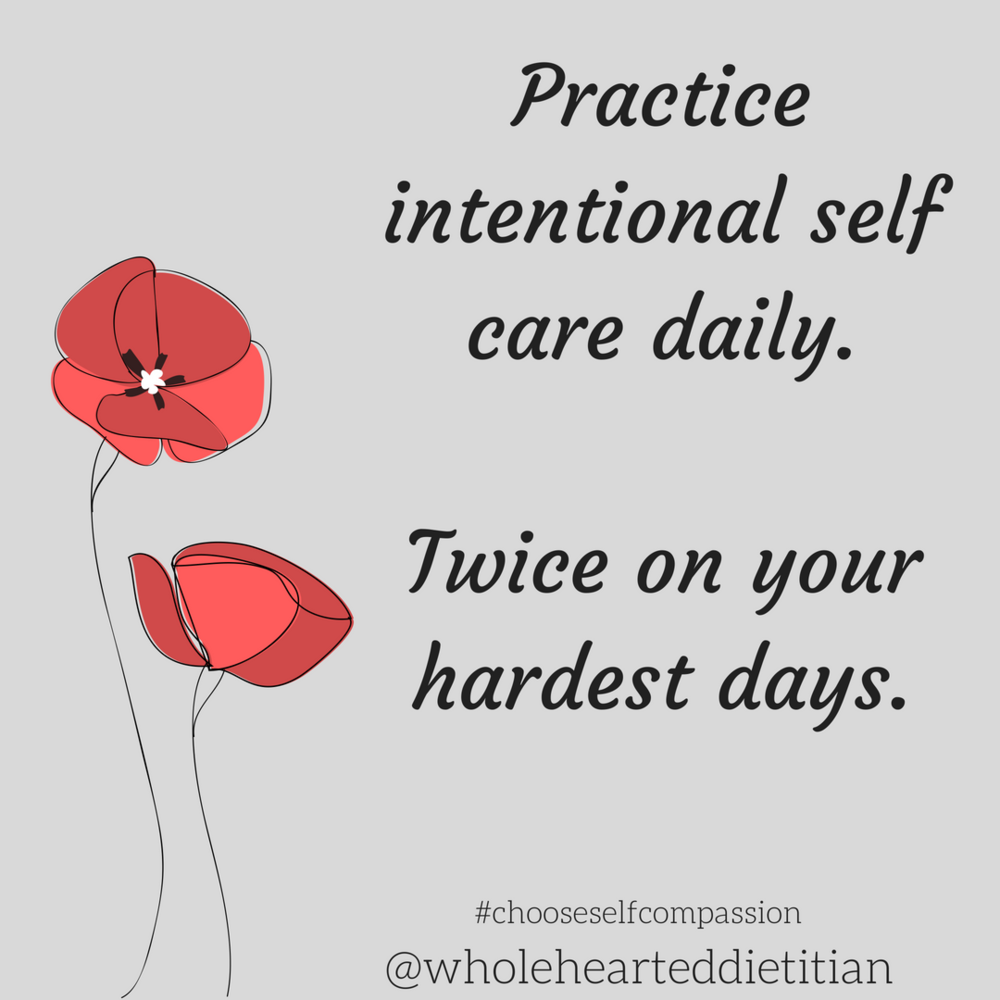 Practice the necessary self care, the glamorous self care, the not so glamorous self care. Repeat at least daily.