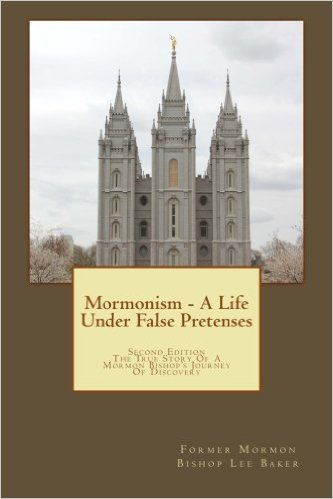 Mormonism-A Life Under False Pretenses - Click the photo to buy Lee's book (Takes you to Amazon)