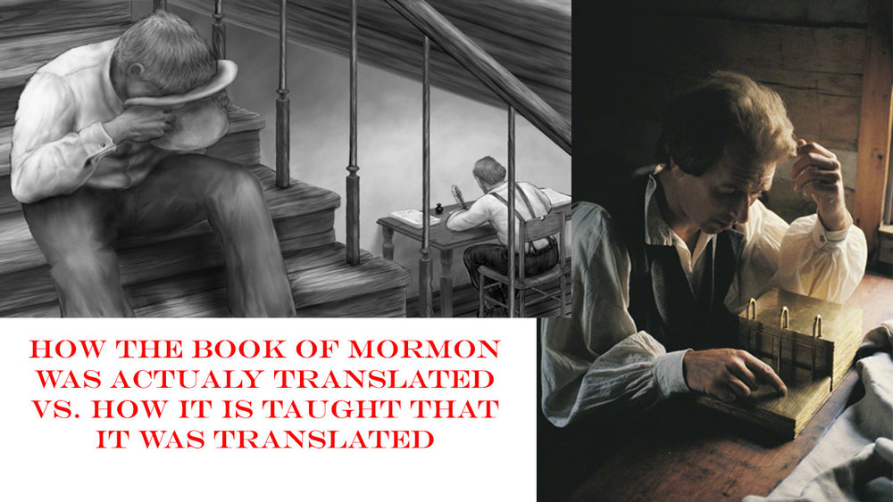 After years of denying it, the Church finally admitted that Joseph Smith dictated The Book of Mormon to his scribe while he had his head in in his hat looking at his seer stone.