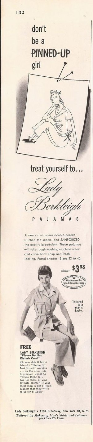 This ad was found in the Lady's Home Journal, December 1950. Notice the focus on how these pajamas were tailored to a 'man's taste' by 'makers o men's shirts and pajamas'.