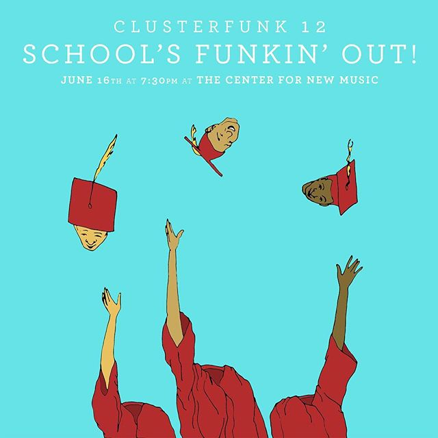 Share this image on your Insta or in your story for a promo code for ClusterFunk 12! 🎓 🍍 We're excited to toss our tassels and flip those mortarboards with ya this Saturday at the Center for New Music.
