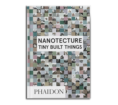 Building Bytes featured in   Nanotecture: Tiny Built Things   published by Phaidon.