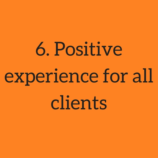 6. Positive experience for all clients.jpg