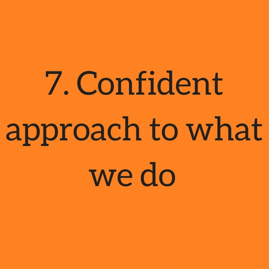 7. Confident approach to what we do.jpg