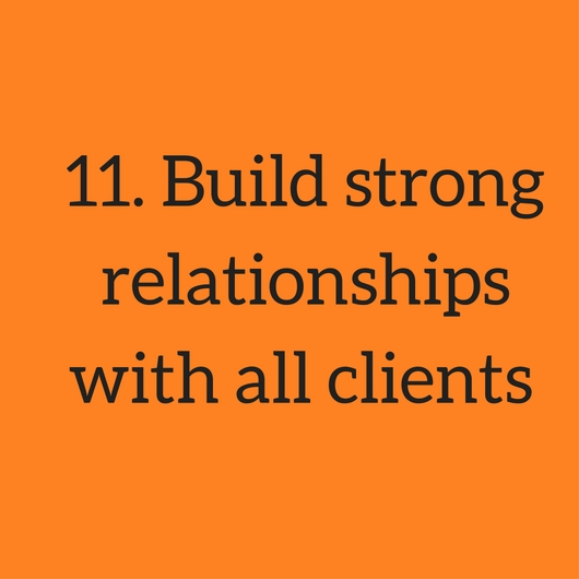 11. Build strong relationships with all clients.jpg
