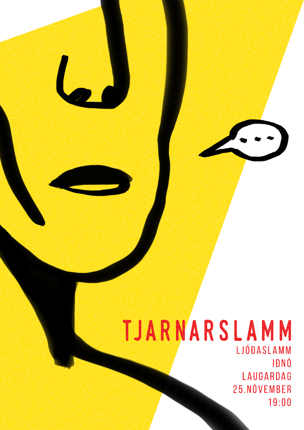 Poster done for Tjarnarslamm poetry slam.