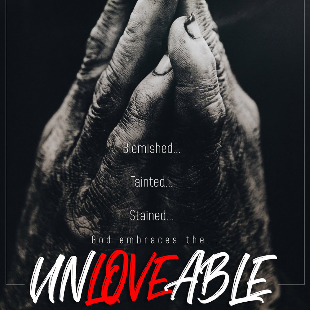 God's Relentless Pursuit of the Unloveable