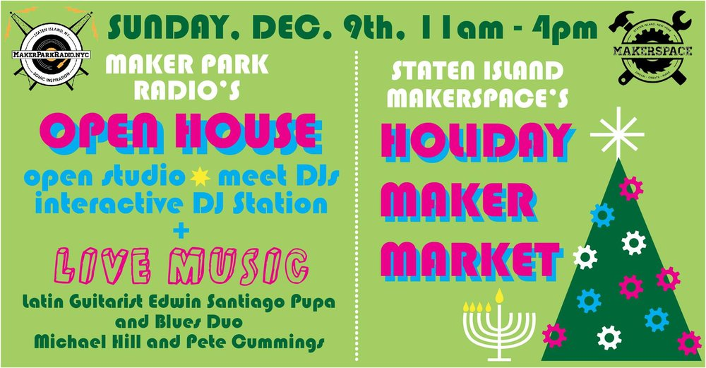 MakerSpace Holiday Maker Market and MakerPark Radio Open House