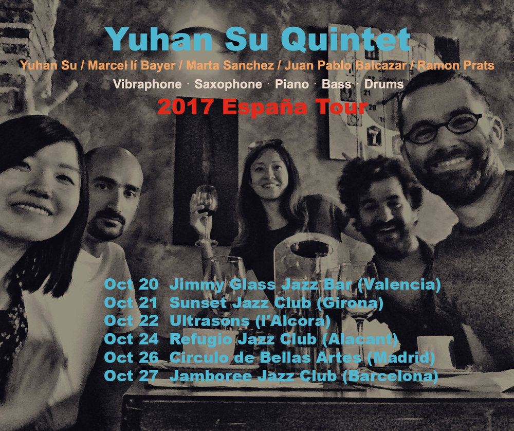 Yuhan SU quintet Spain tour - Yuhan Su Quintet's 3rd round of Spain Tour starts next week featuring Marcel-li Bayer on Saxophone, Marta Sanchez on piano, Juan Pablo Balcazar on bass and Ramon Prats on drums. This tour is also sponsored by Oficina Económica y Cultural de Taipei en España and Yuhan will be performing for 2017 Made In Taiwan Festival in Madrid, Spain.
