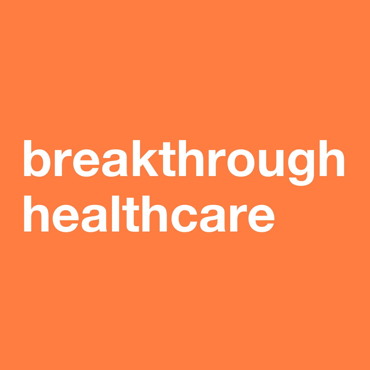 Breakthrough Healthcare