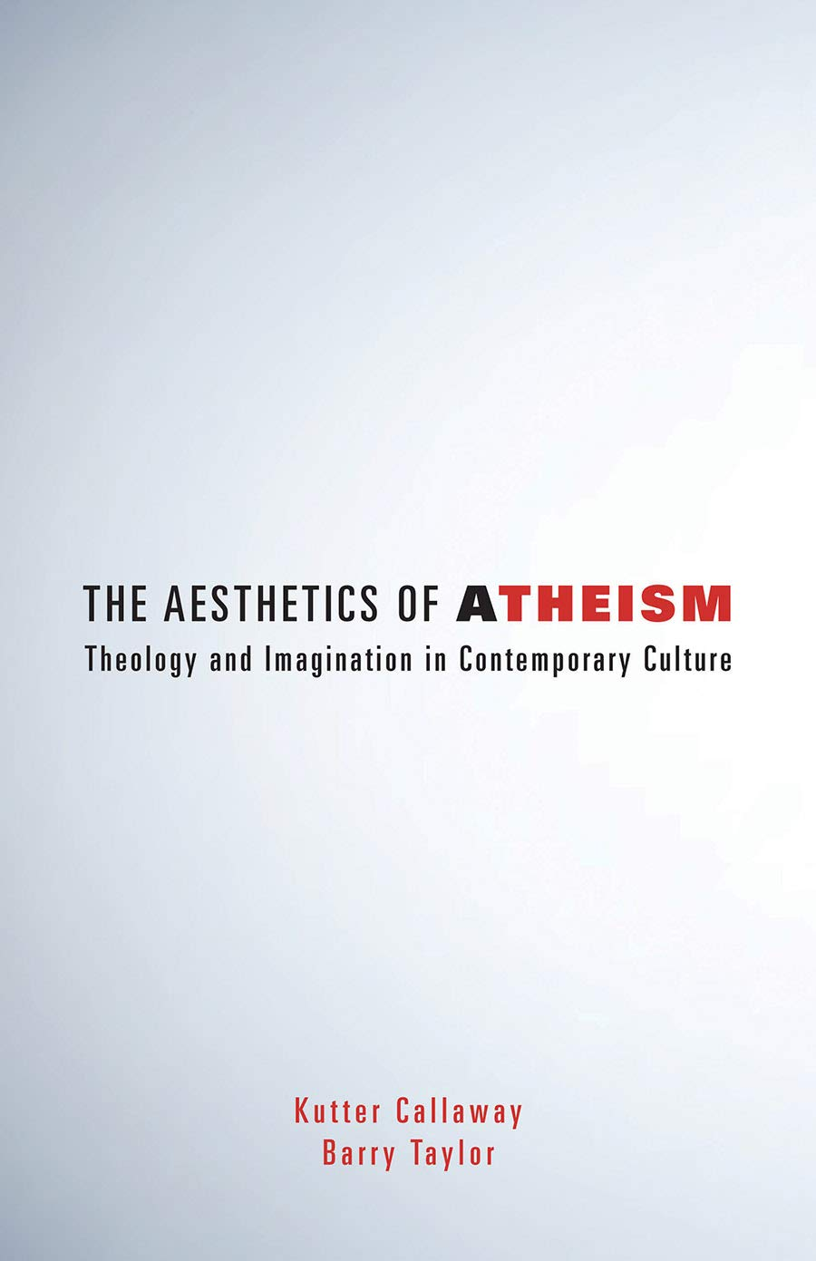 The Aesthetics of Atheism: Theology and Imagination in Contemporary Culture - To really understand God, you have to understand atheism.Atheism and Christianity are often placed at polar opposite ends of a spectrum, forever in stark conflict with each other. In The Aesthetics of Atheism, Kutter Callaway and Barry Taylor propose a radical alternative: atheism and theism need each other. In fact, atheism offers profound and necessary theological insights into the heart of Christianity itself. To get at these truths, Callaway and Taylor dive into the aesthetic dimensions of atheism, using everything from Stranger Things to Damien Hirst's controversial sculptures to the music of David Bowie, Nick Cave, and Leonard Cohen. This journey through contemporary culture and its imagination offers readers a deeper understanding of theology, culture, and how to engage faith in a chaotic and complex world where God is present in the most unexpected place: atheism.