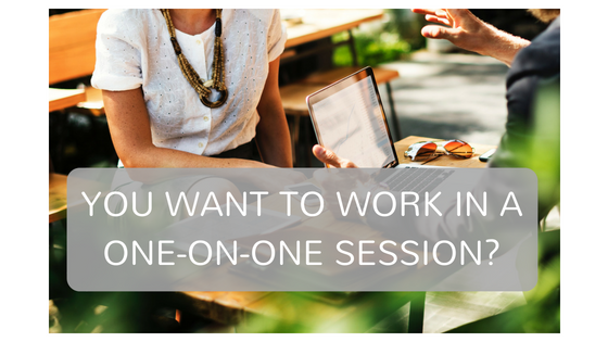 YOU WANT TO WORK IN A ONE-ON-ONE SESSION_.png