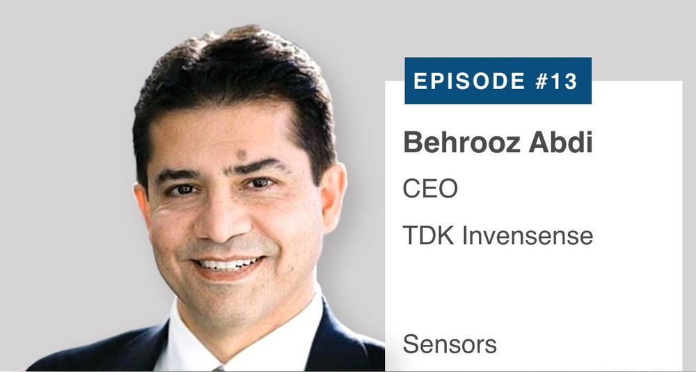 Behrooz Abdi, Chief Executive Officer of  TDK InvenSense , describes why decades of innovation remain in MEMS sensors. Behrooz describes why the acquisition of public company InvenSense by TDK was the right decision from a technology and manufacturing perspective. Listen or read a transcript  here .