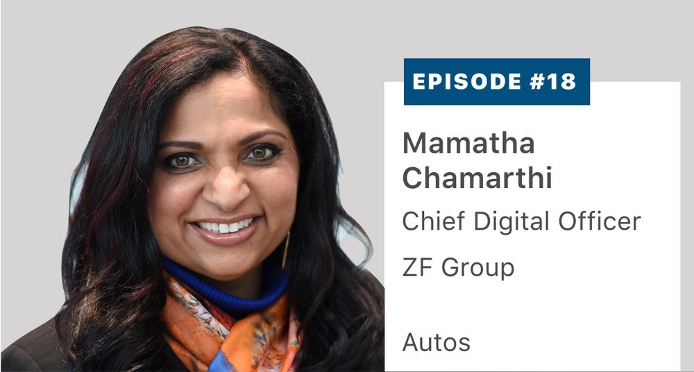 Mamatha Chamarthi, Chief Digital Officer of $40 billion Tier 1 auto supplier ZF Group of Germany, discusses her approach to infusing ZF with digital innovation, and the influence of autonomy, connectivity, electrification and sharing. Listen or read a transcript  here .