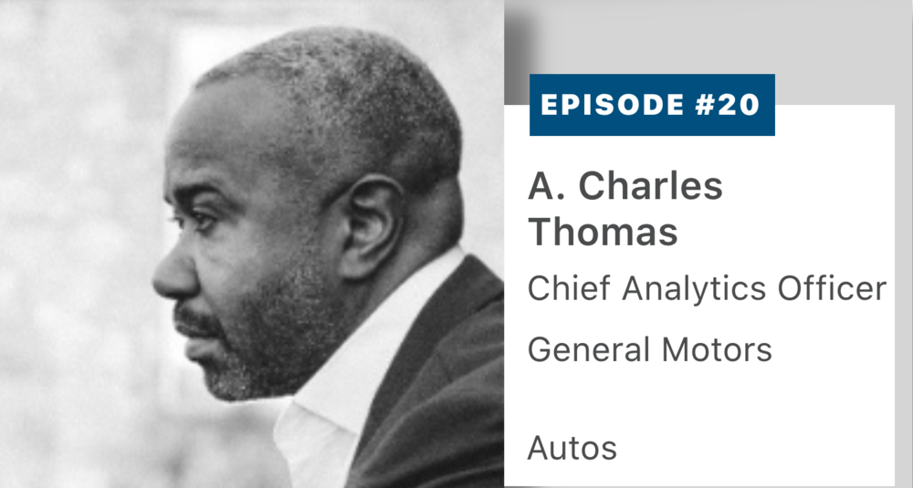 "Listen to A. Charles Thomas, PhD., Chief Data & Analytics Officer of General Motors discuss how data analytics are influencing every part of GM. Charles describes his objectives, processes and success metrics for bringing a ""data centric"" approach to the ogranizations where he has led data analytics, including GM, Wells Fargo and USAA Insurance. A raw transcript is  here ."