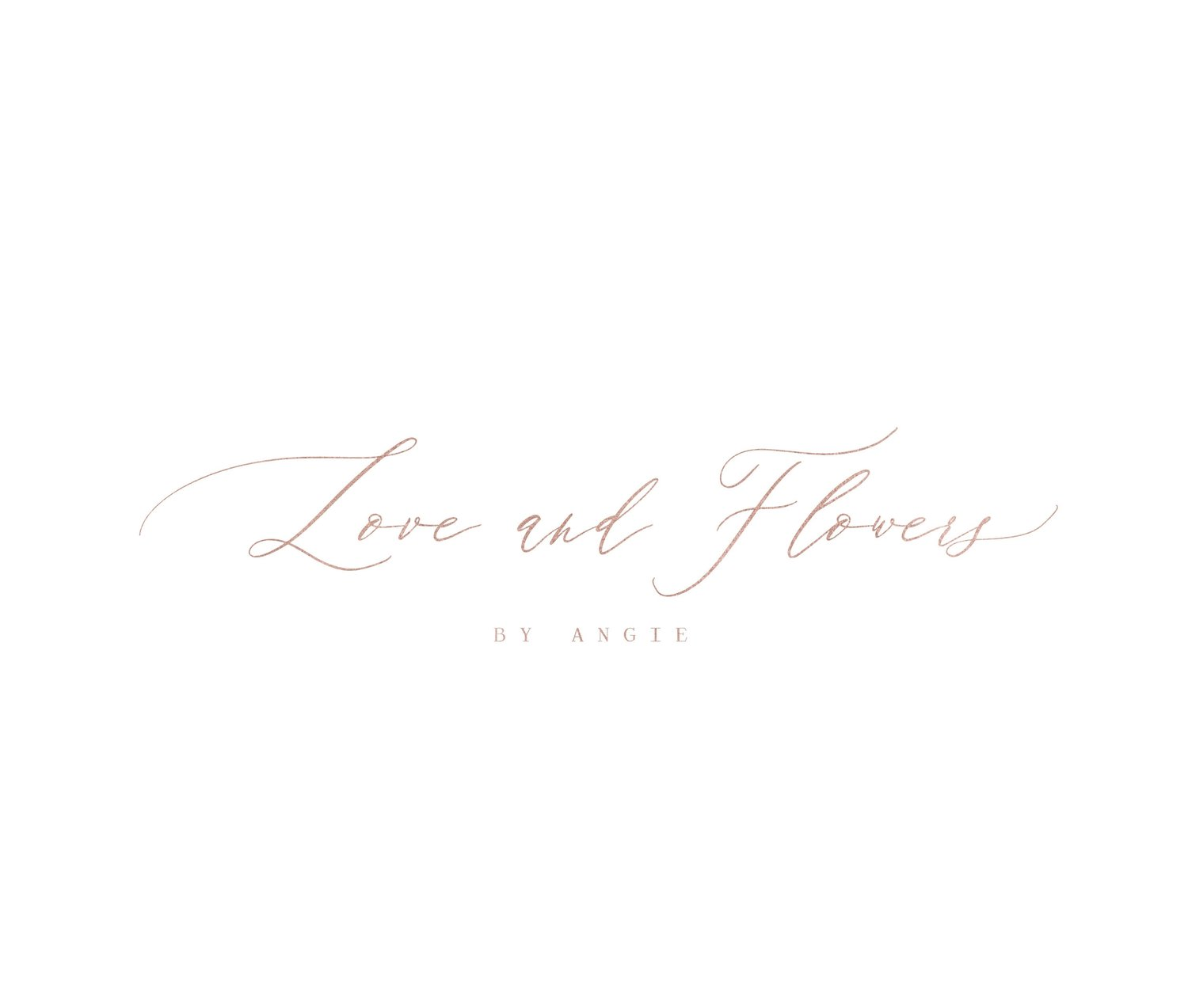 Love & Flowers by Angie specializes in event & floral design for weddings & special occasions
