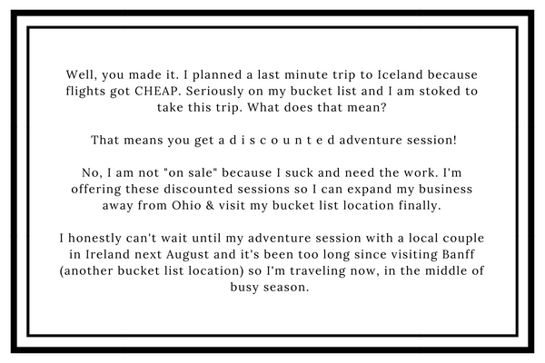 Well, you made it...or I found you....and I am so glad. I am planned a last minute trip to Iceland because flights got CHEAP. Seriously on my bucket list and I am stoked to take this trip. What does that mean? That m.png