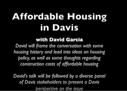 UC Berkeley Terner Center Presentation on Affordable Housing in Davis - https://www.youtube.com/watch?v=vv5WSD2gXcg&t=1089s