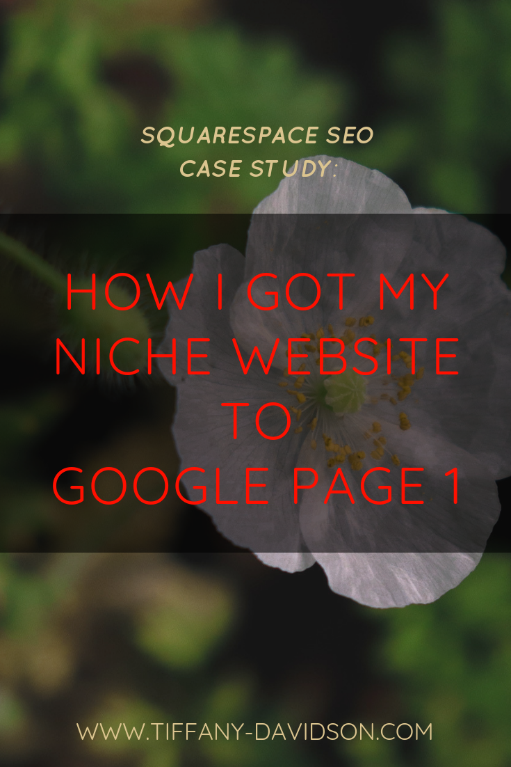 Squarespace SEO Case Study How I Got My Niche Website To Google Page 1.png