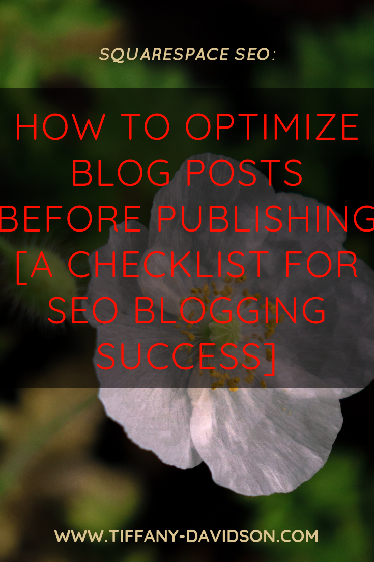 Squarespace SEO How To Optimize Blog Posts Before Publishing A Checklist For SEO Blogging Success.png