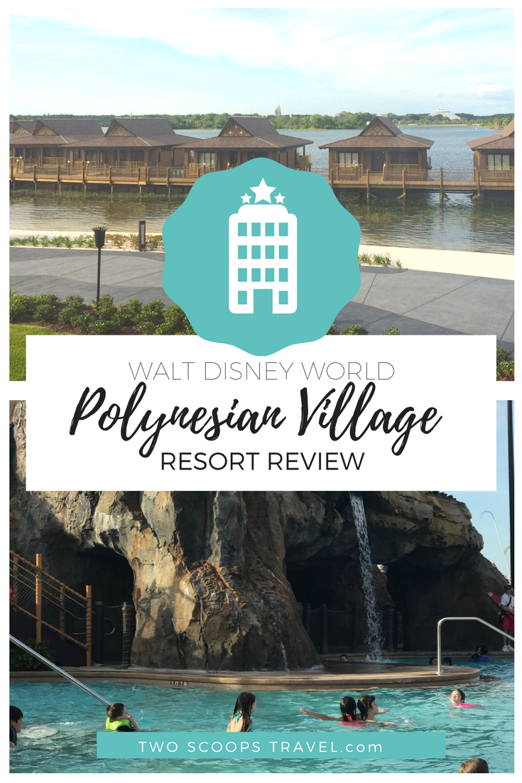 Disney's Polynesian Village Resort Review Traveling with Teens and Tweens