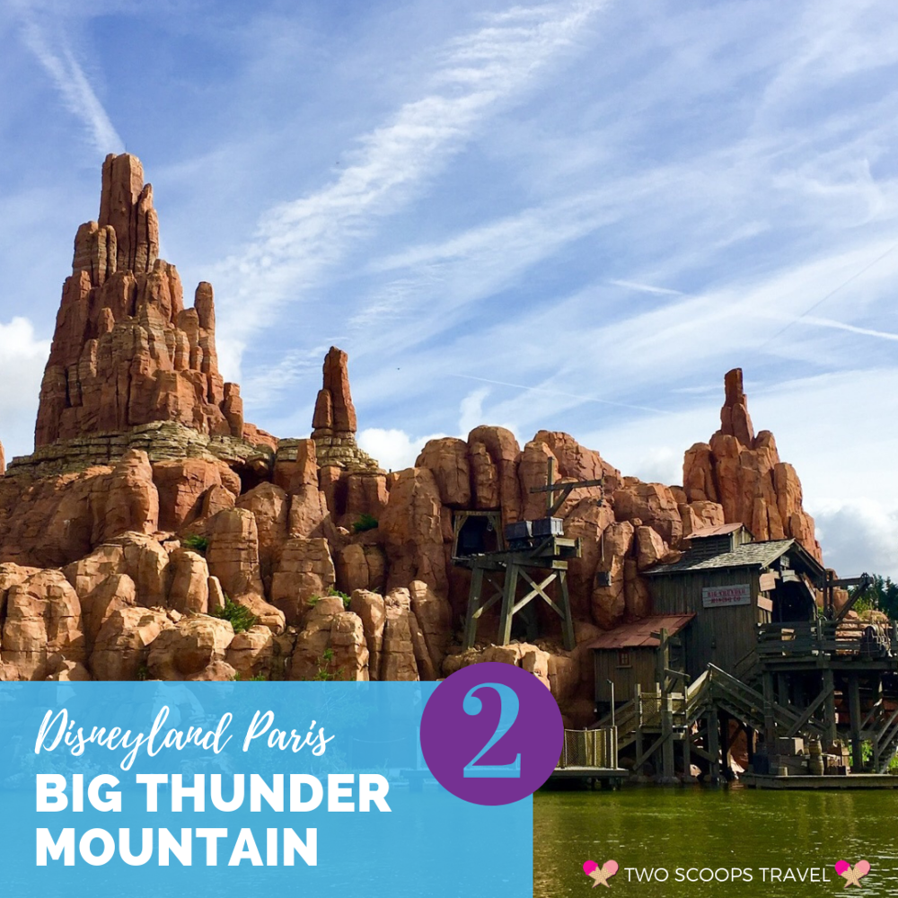 2nd (second) best ride at Disneyland Paris - Big Thunder Mountain - by Two Scoops Travel