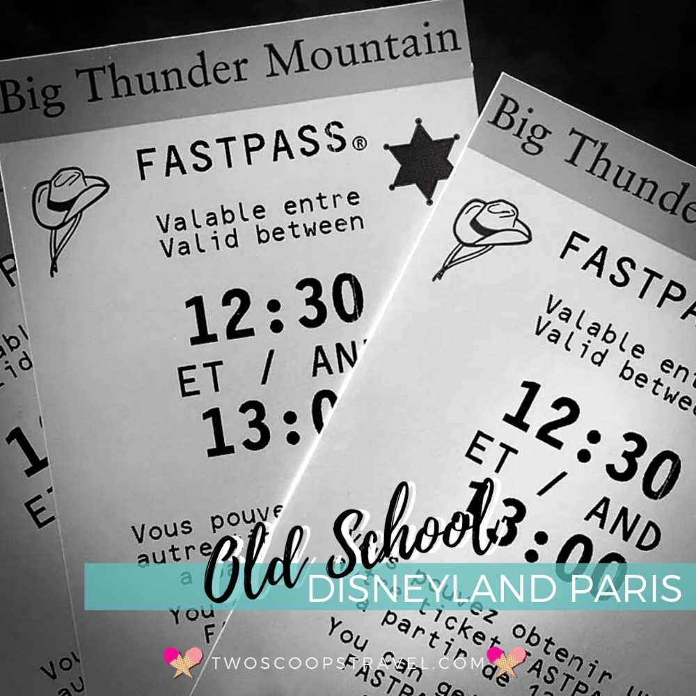 Old School FastPasses at Disneyland Paris - (c) Two Scoops Travel 2018.png
